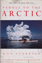 Paddle to the Arctic by Don Starkell