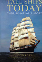 Tall Ships Today their remarkable story by Nigel Rowe