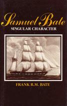 Samuel Bate a Singular Character