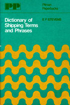 DICTIONARY OF SHIPPING TERMS AND PHRASES by Edward F Stevens