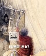 FREMDE IM ICE