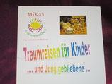 """Meditations - CD: """"Traumreisen für Kinder ... und Junggebliebene..."""""""