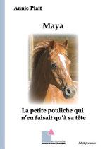 Maya, la petite pouliche qui n'en faisait qu'à sa tête