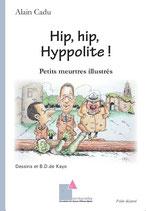 Hip, hip, Hyppolite ! Petits meurtres illustrés