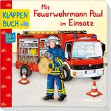 Mit Feuerwehrmann Paul im Einsatz. Klappenbuch.