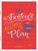 Das Abenteuer beginnt, wo dein Plan endet