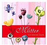 Mutter - ein kleiner Dank
