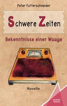 Schwere Zeiten - Bekenntnisse einer Waage - Novelle, erschienen im Kelebek Verlag, 9,90 Euro, Paperback, 188 Seiten ISBN-13: 978 3947083268
