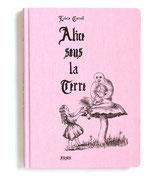 Alice sous la Terre「地下の国のアリス」復刻版 ルイス・キャロル 著・画