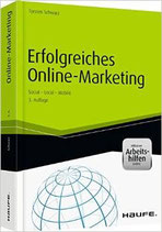 Erfolgreiches Online-Marketing - inkl. Arbeitshilfen online: Social - Local - Mobile
