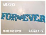 Silikon Inlay Schriftzug Forever