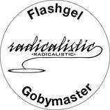 Radicalistic Flashgel  (Gobymaster)