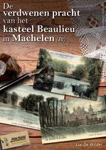 De verdwenen pracht van het kasteel Beaulieu in Machelen