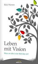 Rick Warren: Leben mit Vision