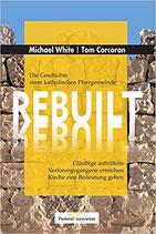 REBUILT - Die Geschichte einer katholischen Pfarrgemeinde