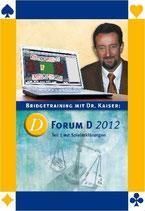 Dr. Kaiser: Forum D 2012 - Teil 1 mit Spielerklärungen