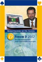 Dr. Kaiser: Forum D 2012 - Teil 2 mit Spielerklärungen