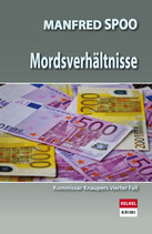 "Manfred Spoo ""Mordsverhältnisse"" - Kommissar Knaupers 4. Fall"