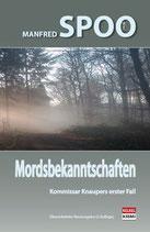 Manfred SPOO:  Mordsbekanntschaften - Kommissar Knaupers 1. Fall