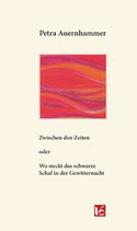 Petra Auernhammer : Zwischen den Zeiten oder Wo steckt das schwarze Schaaf in der Gewitternacht