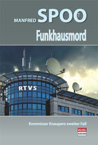 "Manfred Spoo: ""Funkhausmord"" - Kommissar Knaupers 2. Fall"