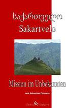 Sakartvelo - Mission im Unbekannten
