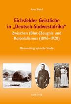 """Arno Wand, Eichsfelder Geistliche in """"Deutsch-Südwestafrika"""""""
