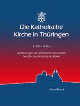 Die Katholische Kirche in Thüringen (1785-1914)