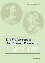Die Weiheregister des Bistums Paderborn 1673-1703