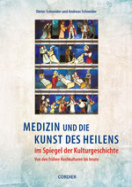 Dieter u. Andreas Schneider, Medizin und die Kunst des Heilens im Spiegel der Kulturgeschichte