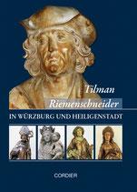 Tilman Riemenschneider in Würzburg und Heiligenstadt