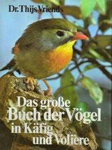 Das große Buch der Vögel in Käfig und Voliere