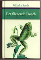 Wilhelm Busch - Der fliegende Frosch