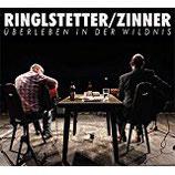 Ringlstetter/Zinner - Überleben in der Wildnis