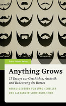 Jörg Scheller / Alexander Schwinghammer (Hrsg.): Anything Grows