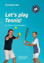 """2 - """"Let´s play Tennis!"""" - Ein Eltern-Kind-Ratgeber"""