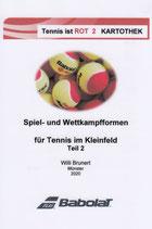 6 - Tennis ist ROT -  Spiel- und Wettkampfformen für Tennis im Kleinfeld Teil II - Kartothek