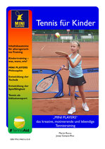 0 - MINI-PLAYERS -  das kreative, motivierende und lebendige Tennistraining
