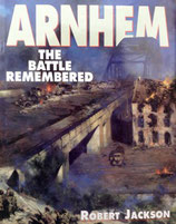 Arnhem ,The battle remembered
