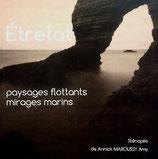 Étretat, paysages flottants, mirages marins