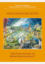 """Wege durch die Zeiten – """"Weltgeschichte in Mönchengladbach"""""""