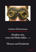 »Student sein, wenn die Hiebe fallen ...« – Mensur und Strafrecht