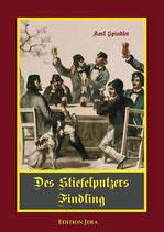 Spindler, Des Stiefelputzers Findling