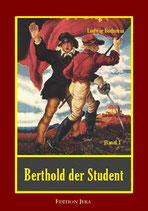 Bechstein, Berthold der Student, Band 1