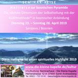 Di. 23.04. - So. 28.04.2019 Heil-Reise zu den bosnischen Pyramiden