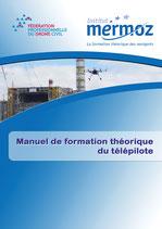 DRONES - MANUEL DE FORMATION THÉORIQUE DU TÉLÉPILOTE - L' INSTITUT MERMOZ