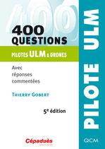 400 QUESTIONS PILOTE ULM ET DRONES- 5 ème édition,V2