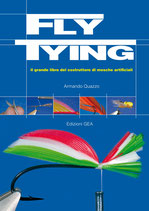 FLY TYING - il grande libro del costruttore di mosche artificiali di Armando Quazzo
