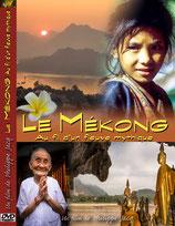 Le Mékong, au fil d'un fleuve mythique
