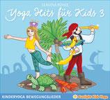 Yoga Hits für Kids 3 - Kinderyoga Bewegungslieder